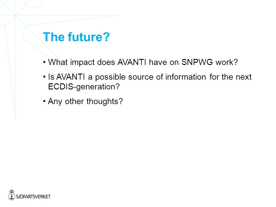 The future. What impact does AVANTI have on SNPWG work.