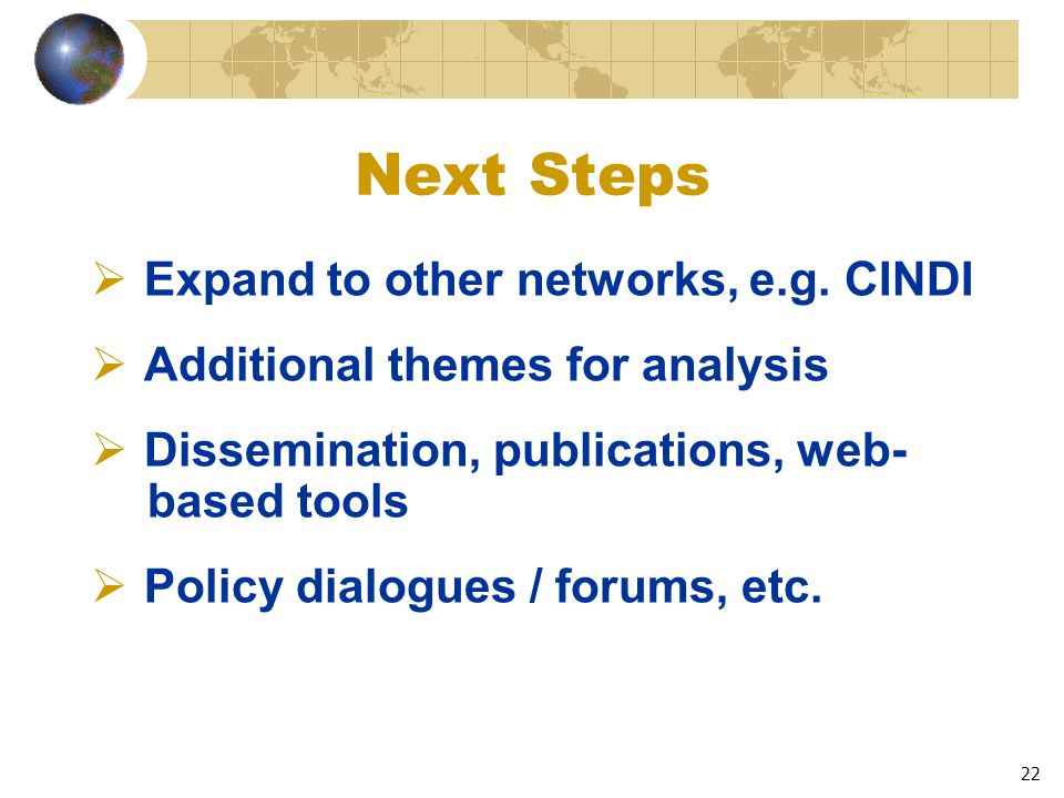 22 Next Steps  Expand to other networks, e.g.