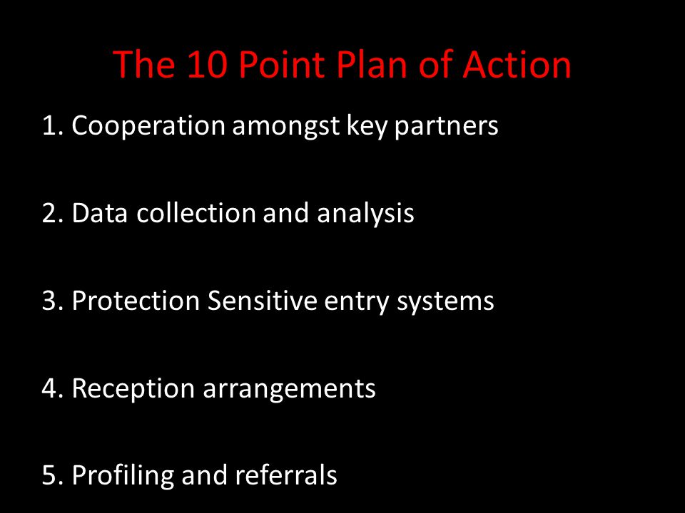 The 10 Point Plan of Action 1. Cooperation amongst key partners 2.