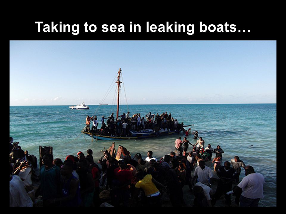Taking to sea in leaking boats…