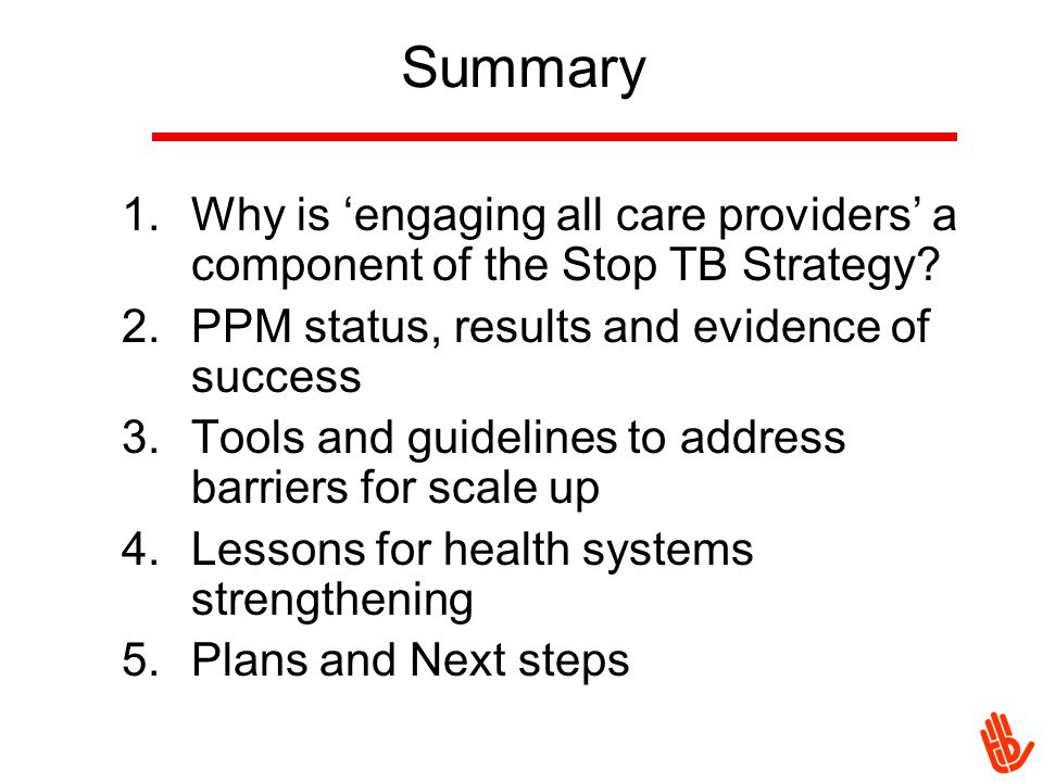 Summary 1.Why is 'engaging all care providers' a component of the Stop TB Strategy.