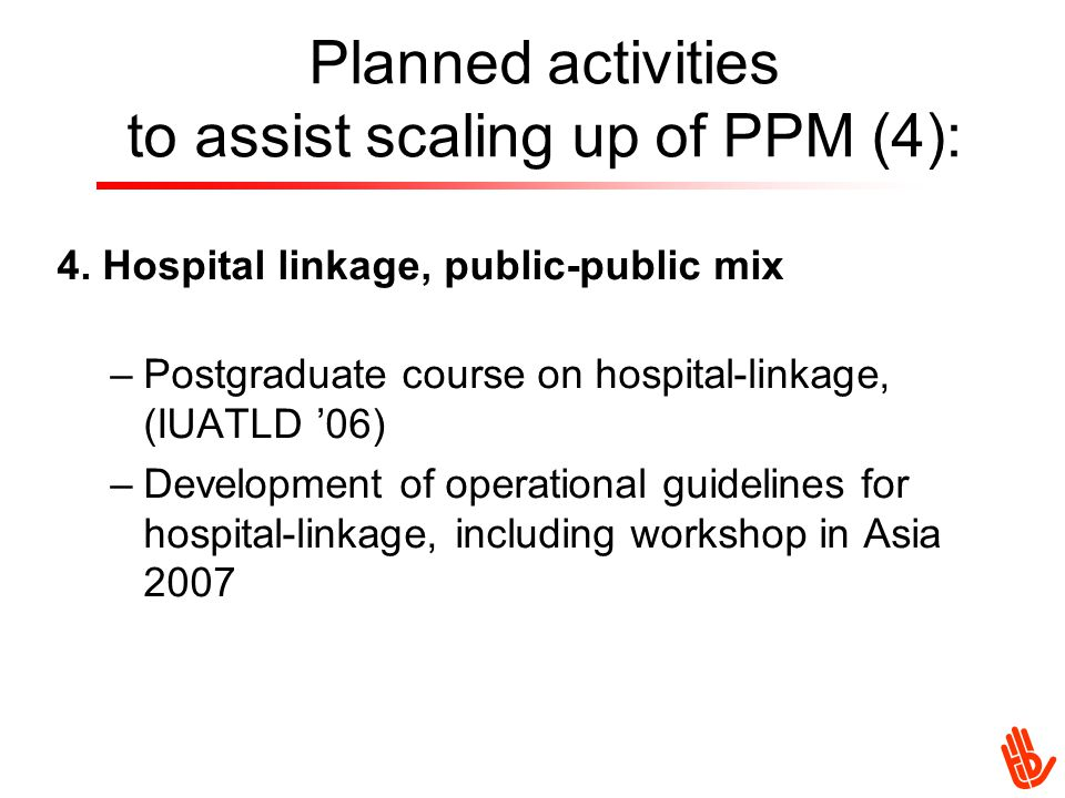 Planned activities to assist scaling up of PPM (4): 4.