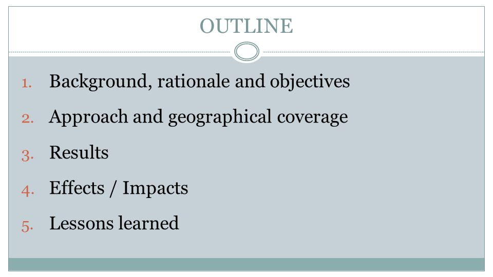 OUTLINE 1. Background, rationale and objectives 2.