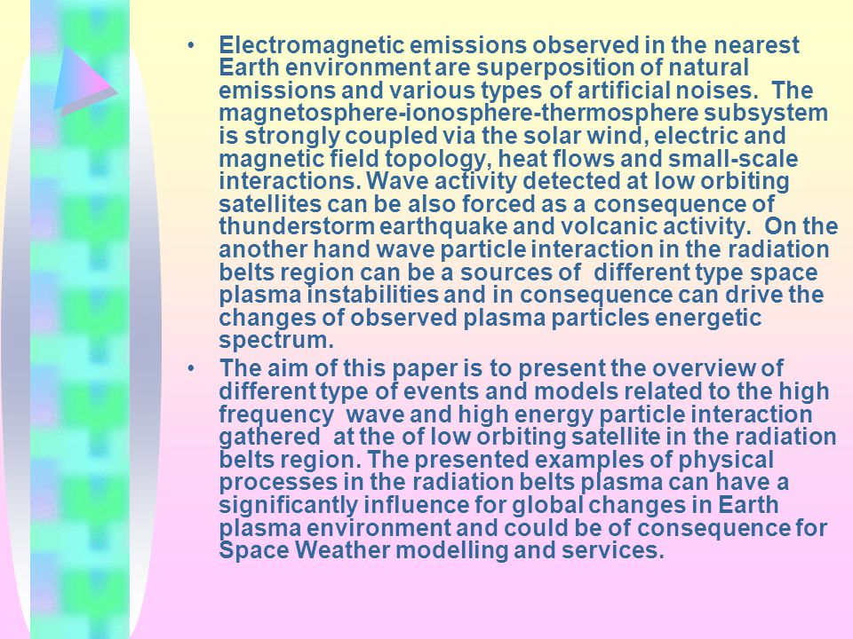 Electromagnetic emissions observed in the nearest Earth environment are superposition of natural emissions and various types of artificial noises.