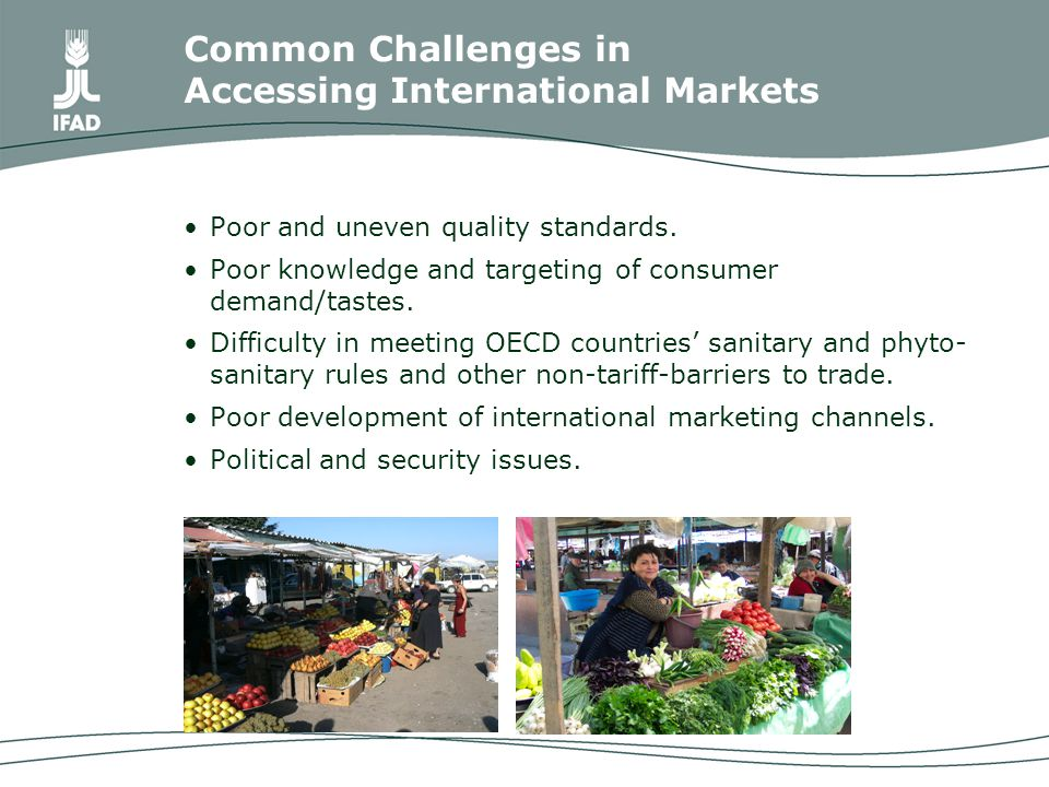 Common Challenges in Accessing International Markets Poor and uneven quality standards.