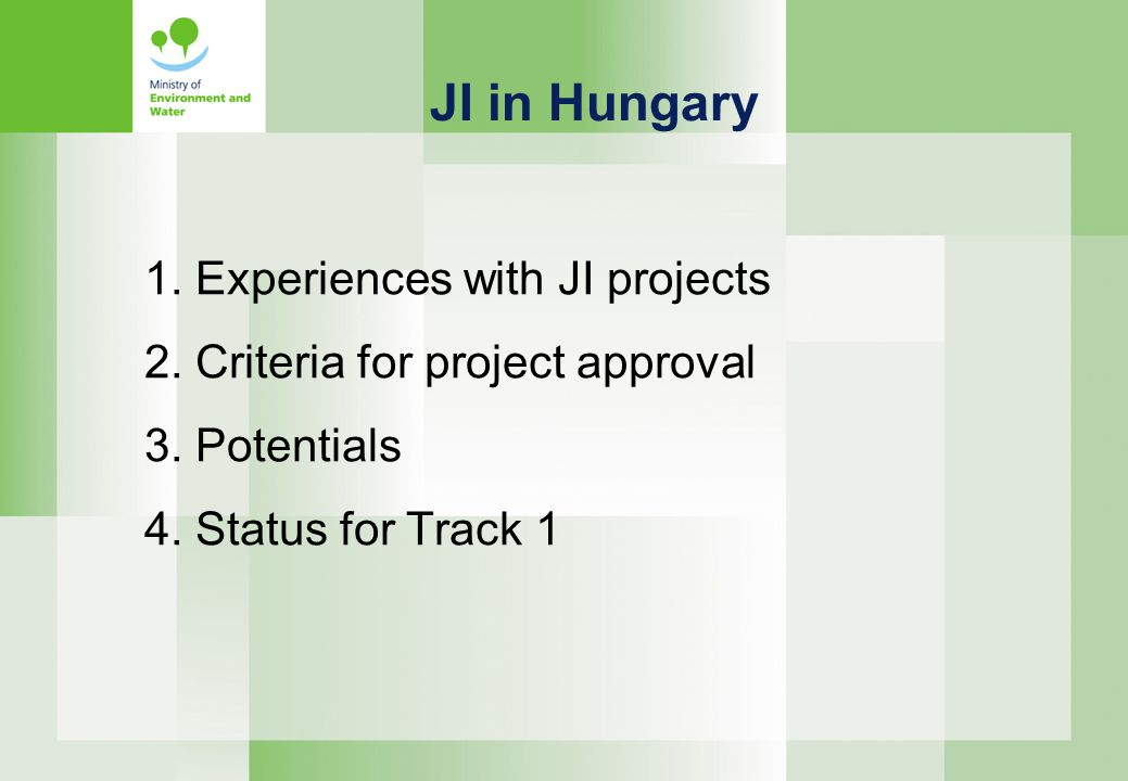 1. Experiences with JI projects 2. Criteria for project approval 3.