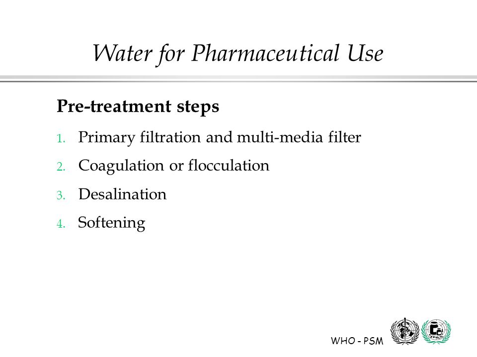 WHO - PSM Water for Pharmaceutical Use Pre-treatment steps 1.