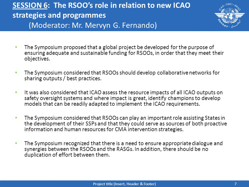 7 SESSION 6:The RSOO's role in relation to new ICAO strategies and programmes (Moderator: Mr.