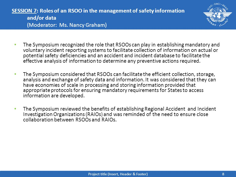 8 SESSION 7: Roles of an RSOO in the management of safety information and/or data (Moderator: Ms.