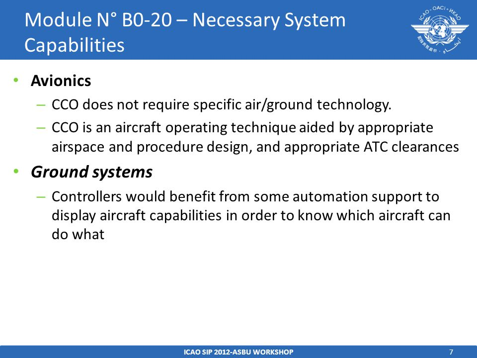 7 Avionics – CCO does not require specific air/ground technology.