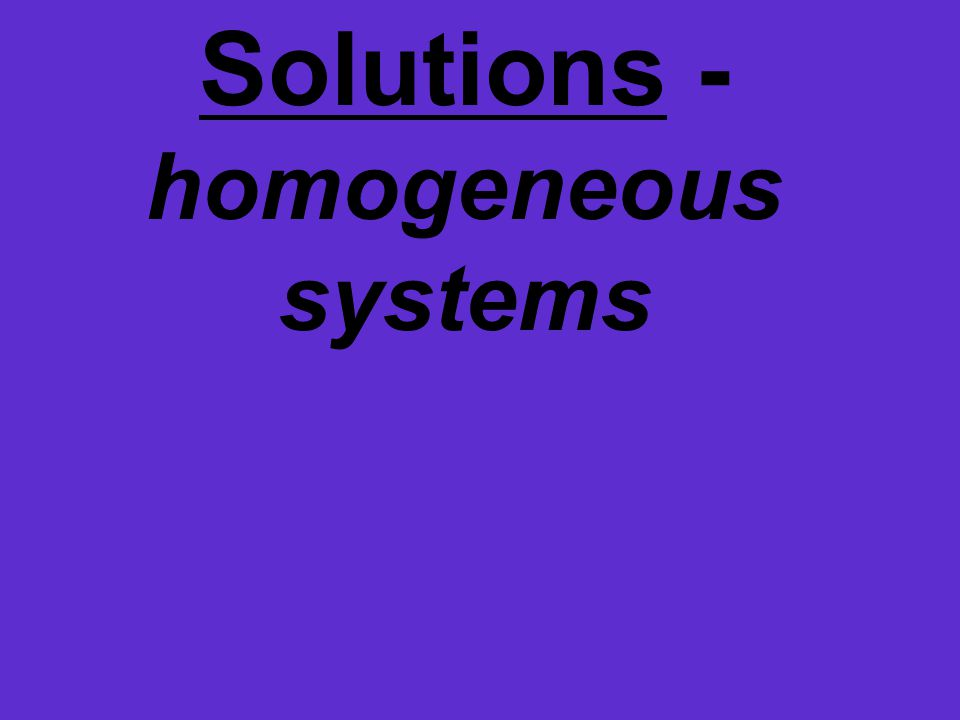 Solutions - homogeneous systems