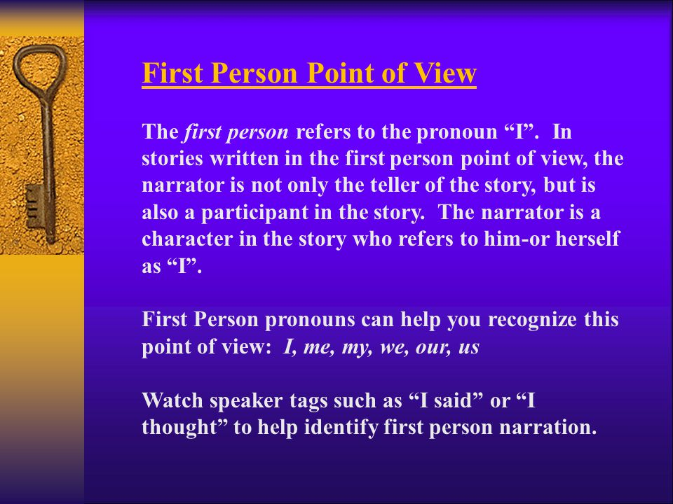 Point of View refers to the way a story is narrated.