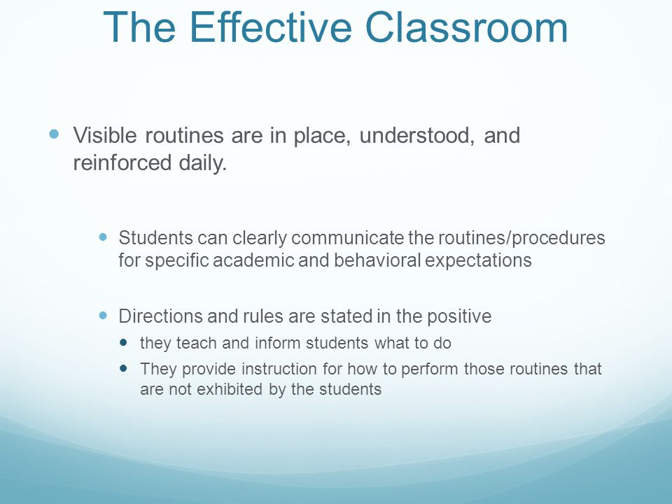 The Effective Classroom Visible routines are in place, understood, and reinforced daily.