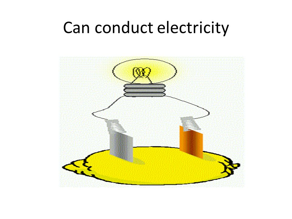 Can conduct electricity