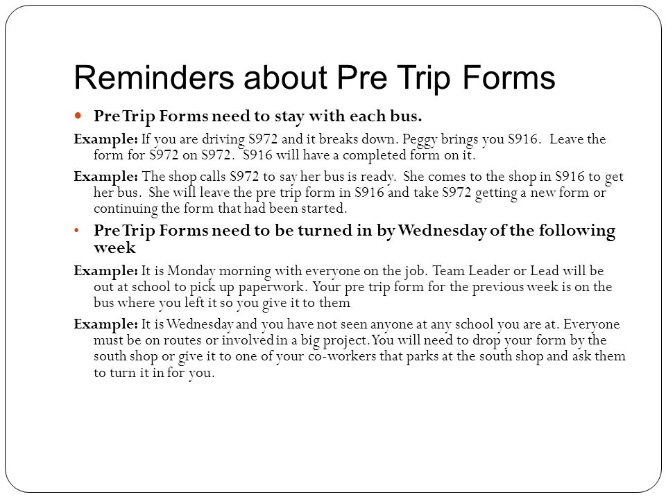 Reminders about Pre Trip Forms Pre Trip Forms need to stay with each bus.