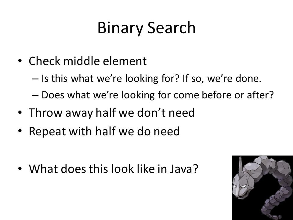 Binary Search Check middle element – Is this what we're looking for.