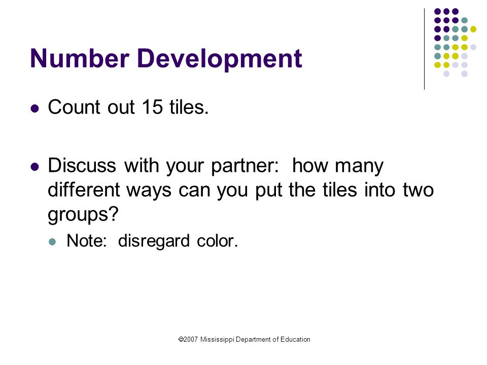  2007 Mississippi Department of Education Number Development Count out 15 tiles.