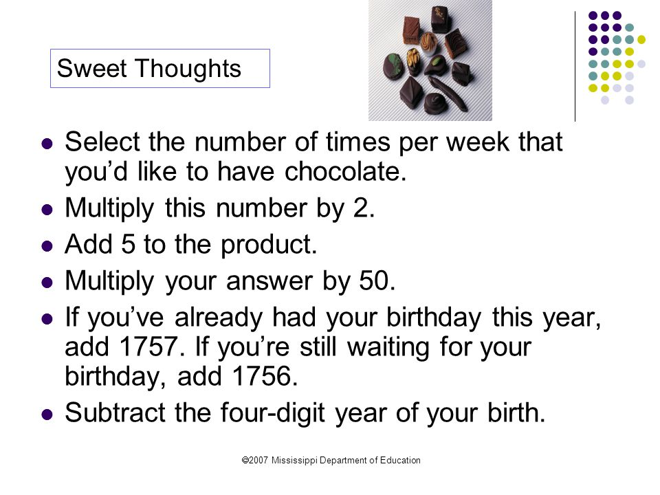  2007 Mississippi Department of Education Select the number of times per week that you'd like to have chocolate.