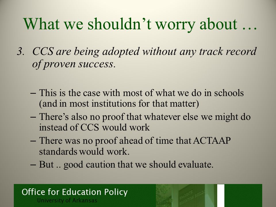 What we shouldn't worry about … 3.CCS are being adopted without any track record of proven success.