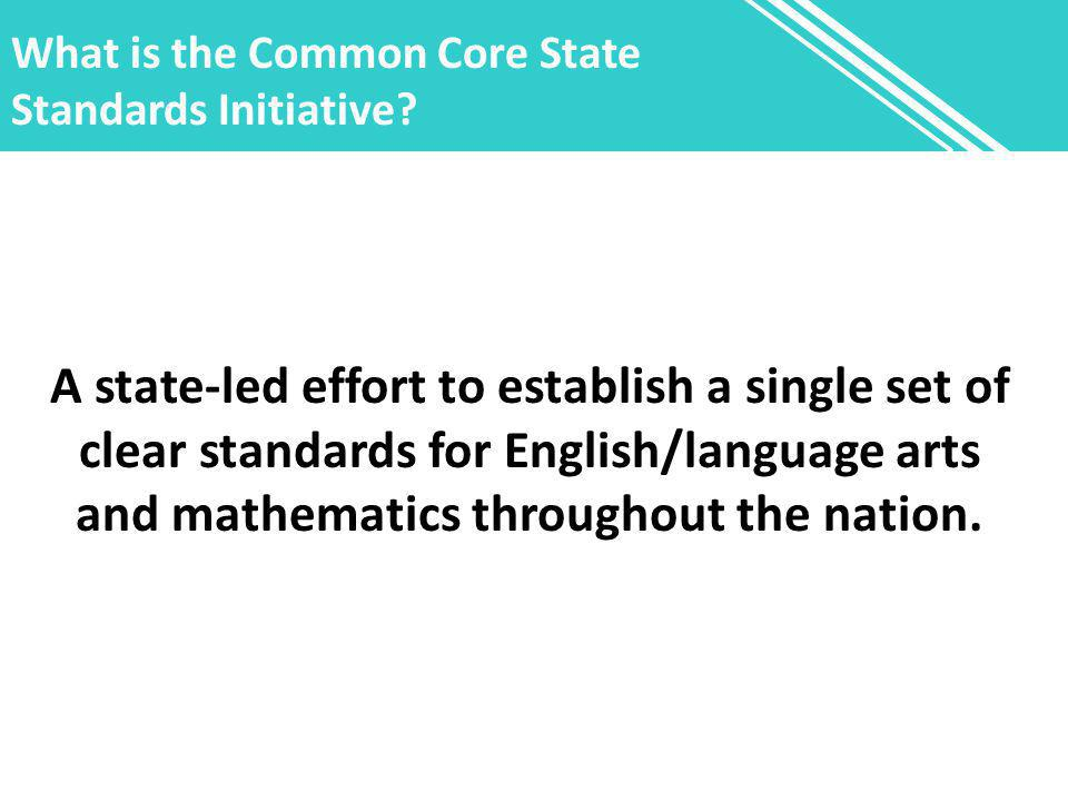 What is the Common Core State Standards Initiative.