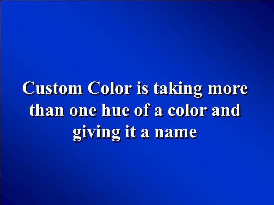 Custom Color is taking more than one hue of a color and giving it a name