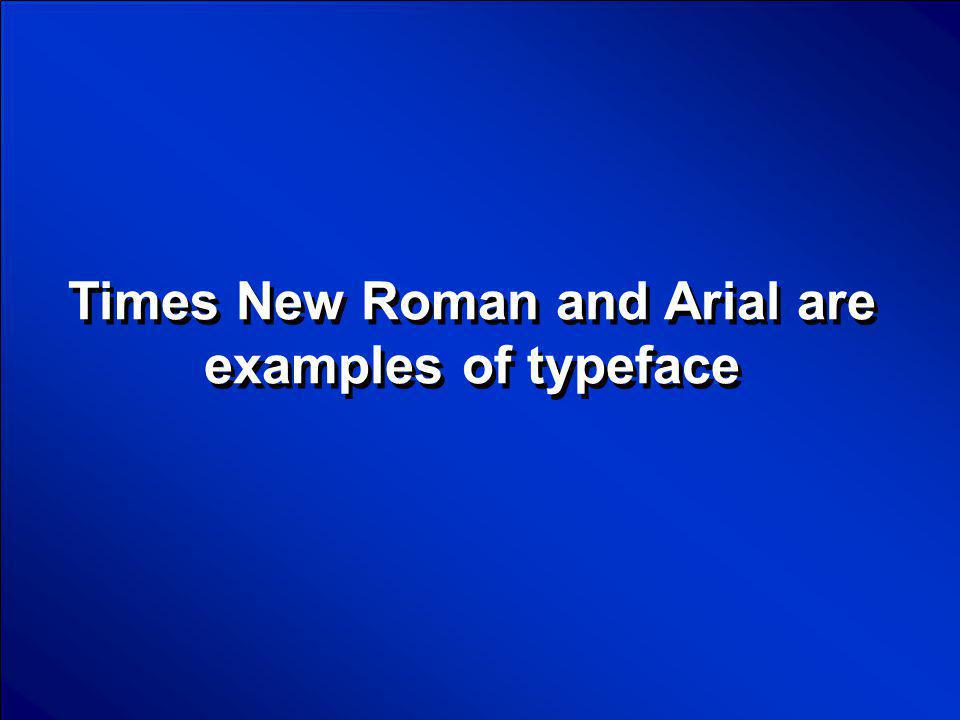 © Mark E. Damon - All Rights Reserved Times New Roman and Arial are examples of typeface