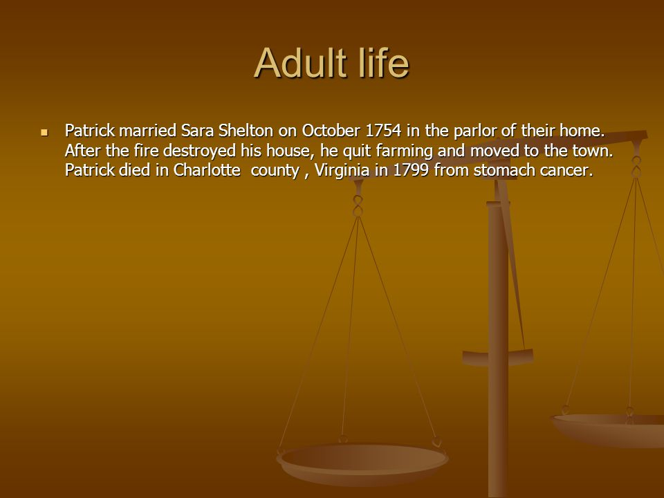 Adult life Patrick married Sara Shelton on October 1754 in the parlor of their home.