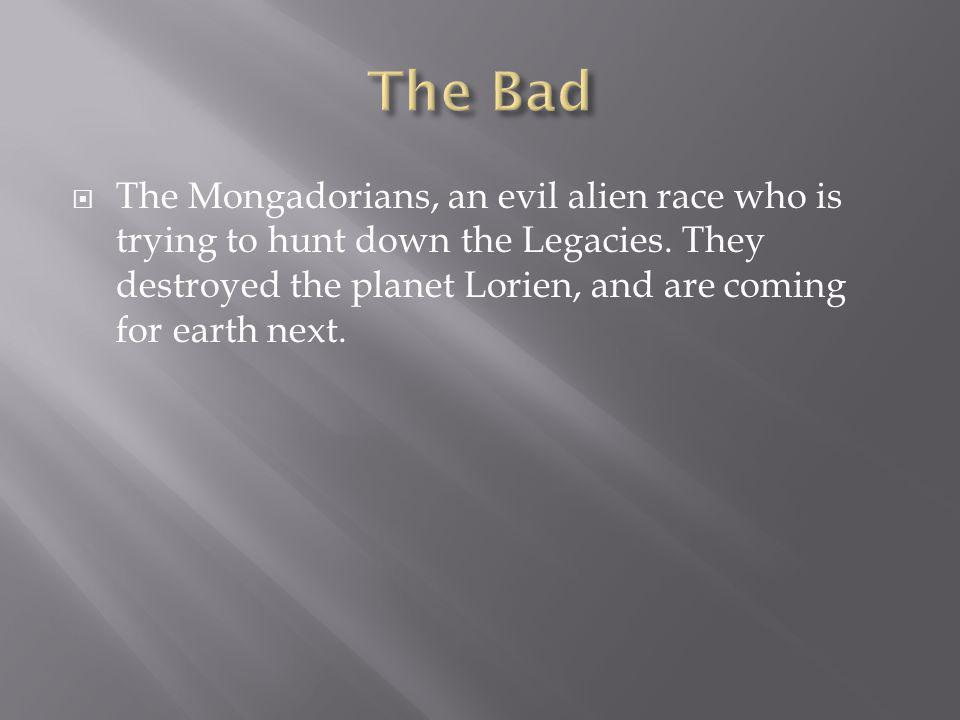  The Mongadorians, an evil alien race who is trying to hunt down the Legacies.