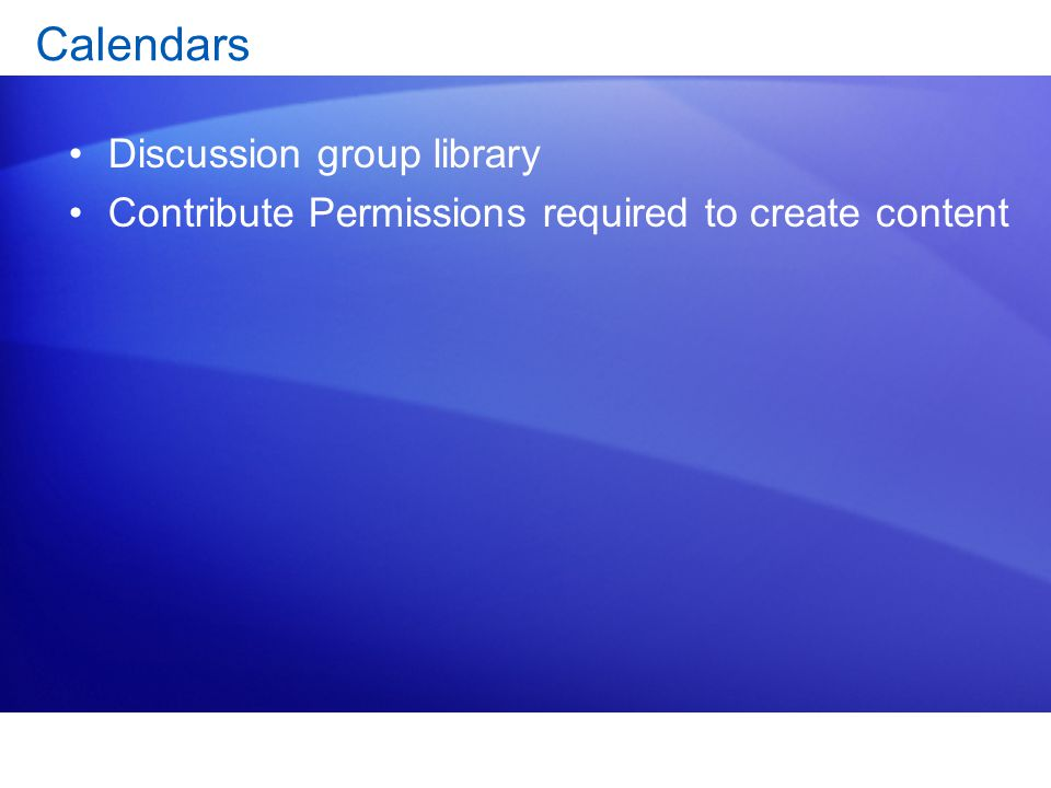 Calendars Discussion group library Contribute Permissions required to create content