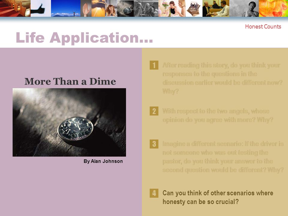Life Application… More Than a Dime By Alan Johnson 1 After reading this story, do you think your responses to the questions in the discussion earlier would be different now.