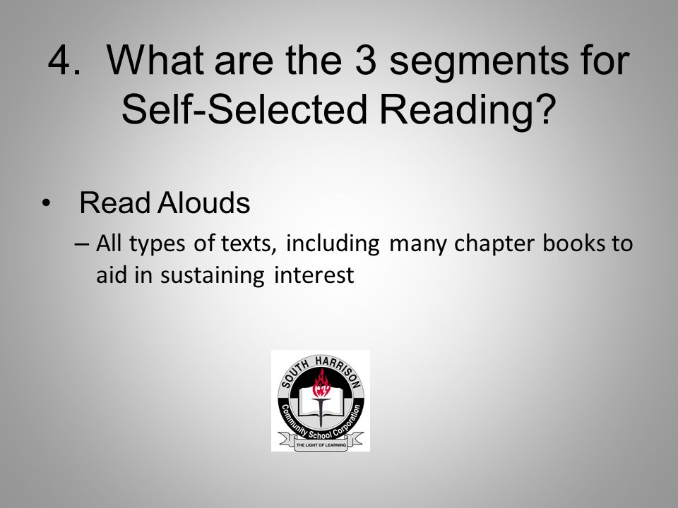 4. What are the 3 segments for Self-Selected Reading.