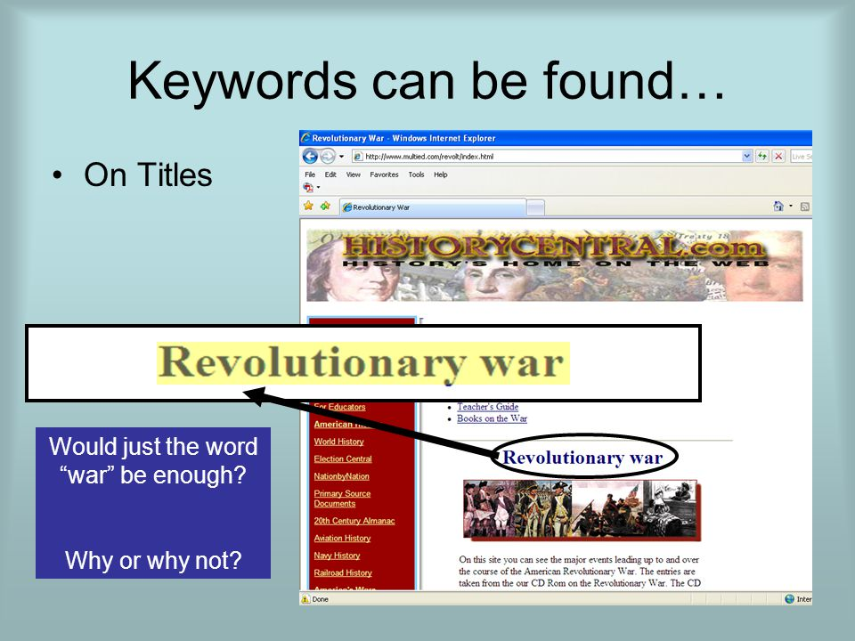 Keywords can be found… On Titles Would just the word war be enough Why or why not