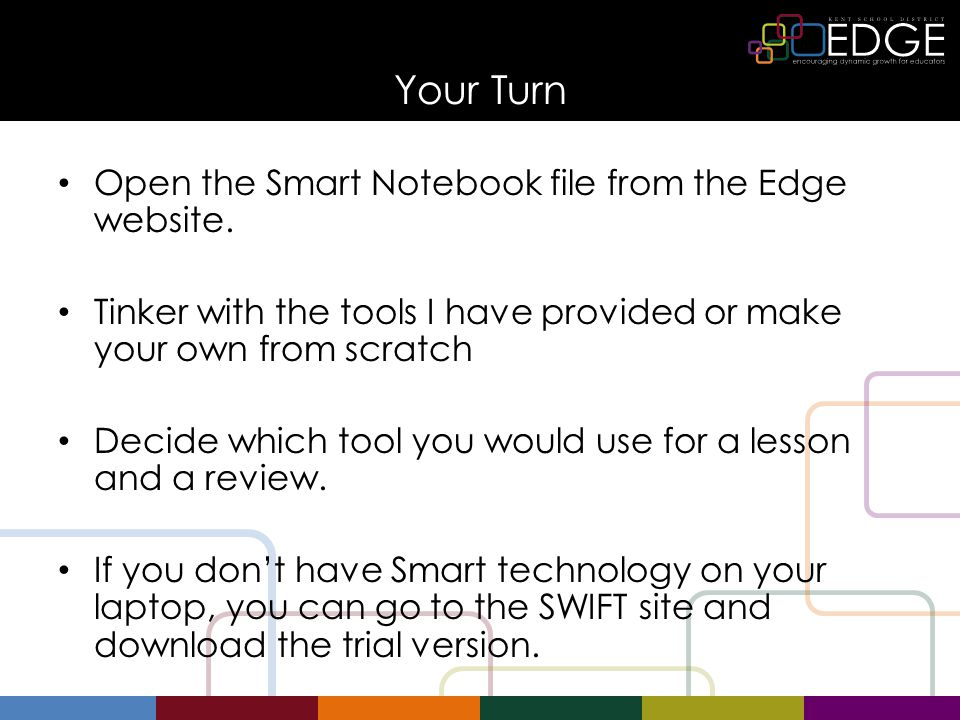 Your Turn Open the Smart Notebook file from the Edge website.