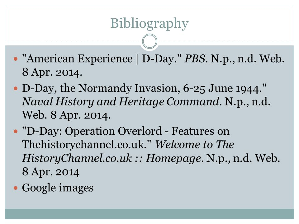 Bibliography American Experience | D-Day. PBS. N.p., n.d.