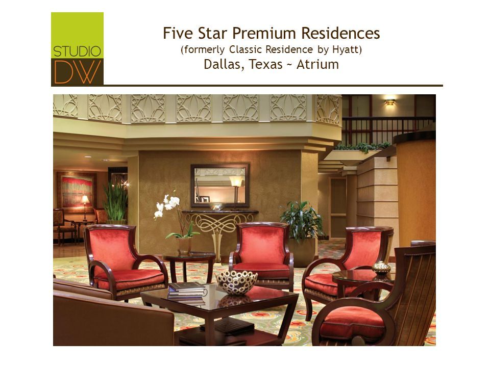 Five Star Premium Residences (formerly Classic Residence by Hyatt) Dallas, Texas ~ Atrium