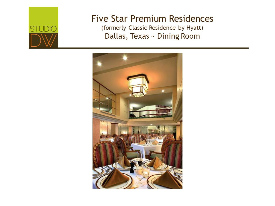 Five Star Premium Residences (formerly Classic Residence by Hyatt) Dallas, Texas ~ Dining Room