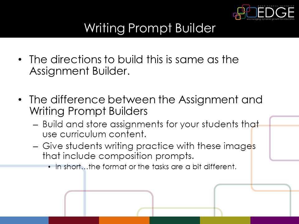 Writing Prompt Builder The directions to build this is same as the Assignment Builder.