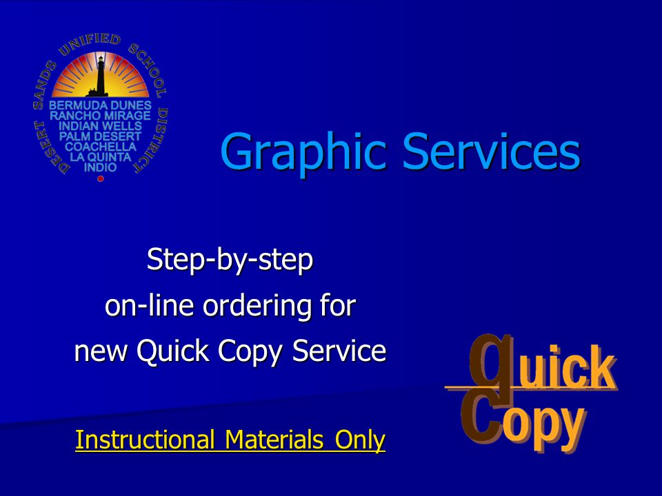 Graphic Services Step-by-step on-line ordering for new Quick Copy Service Instructional Materials Only