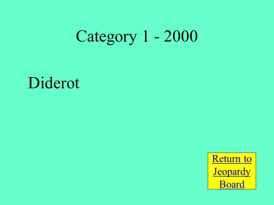 Diderot Return to Jeopardy Board Category 1 - 2000