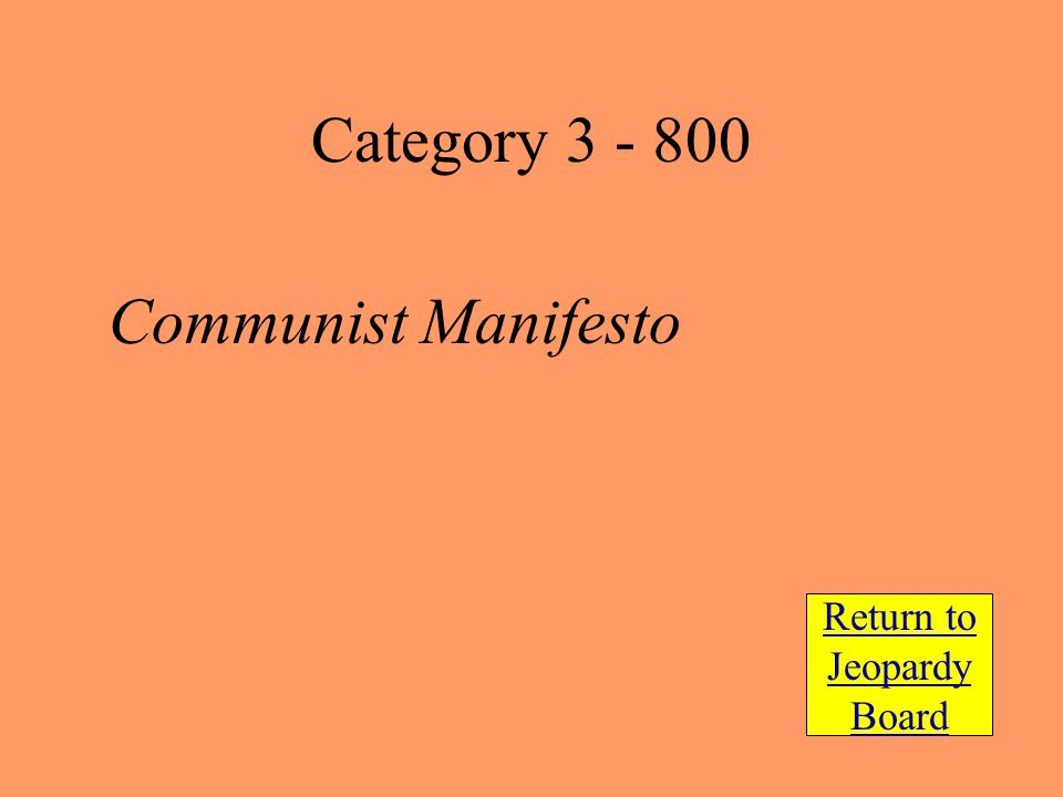 Communist Manifesto Return to Jeopardy Board Category 3 - 800