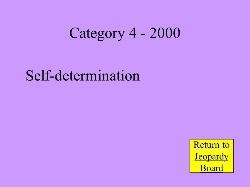 Self-determination Return to Jeopardy Board Category 4 - 2000