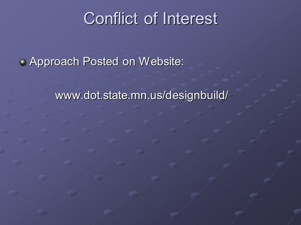 Conflict of Interest Approach Posted on Website: www.dot.state.mn.us/designbuild/
