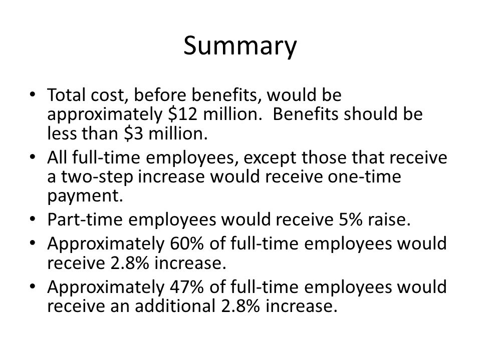 Summary Total cost, before benefits, would be approximately $12 million.