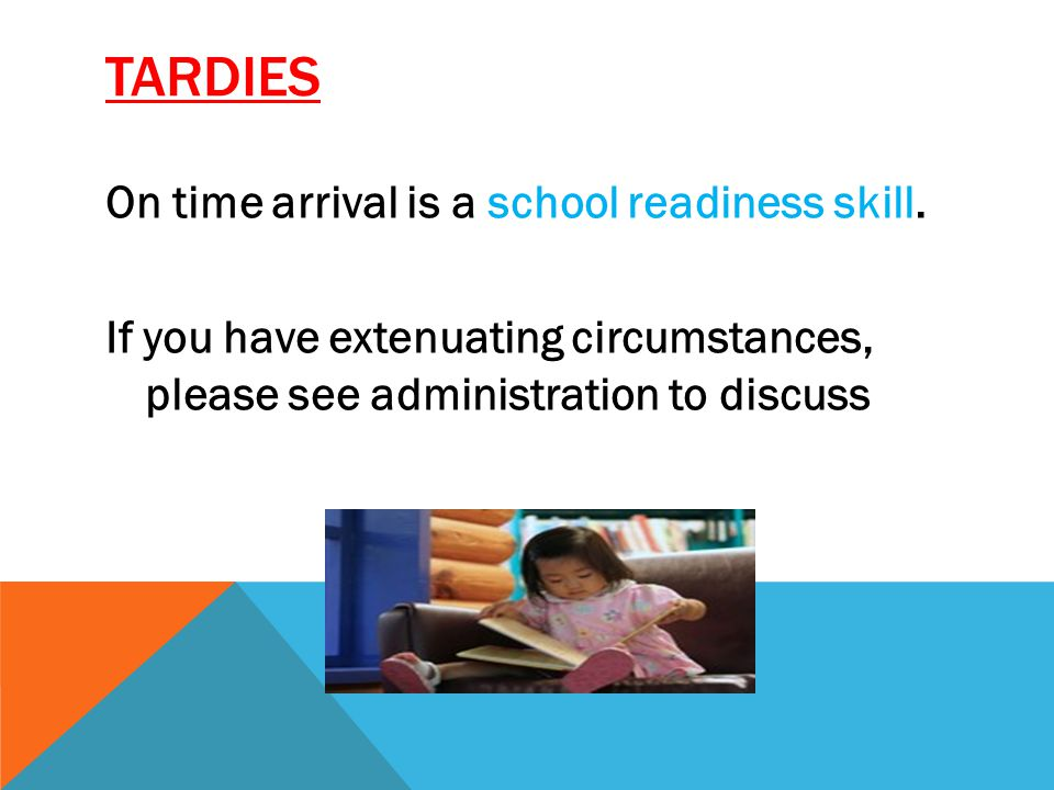TARDIES On time arrival is a school readiness skill.