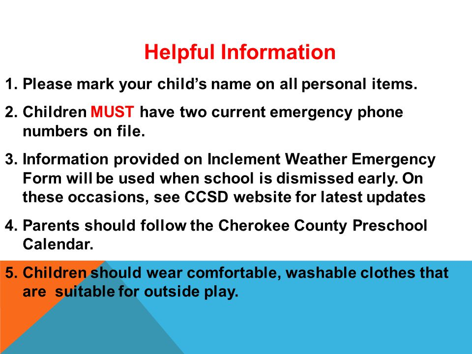 Helpful Information 1.Please mark your child's name on all personal items.
