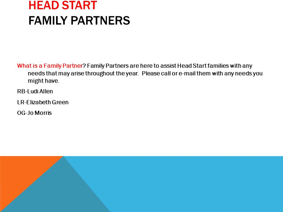 HEAD START FAMILY PARTNERS What is a Family Partner.
