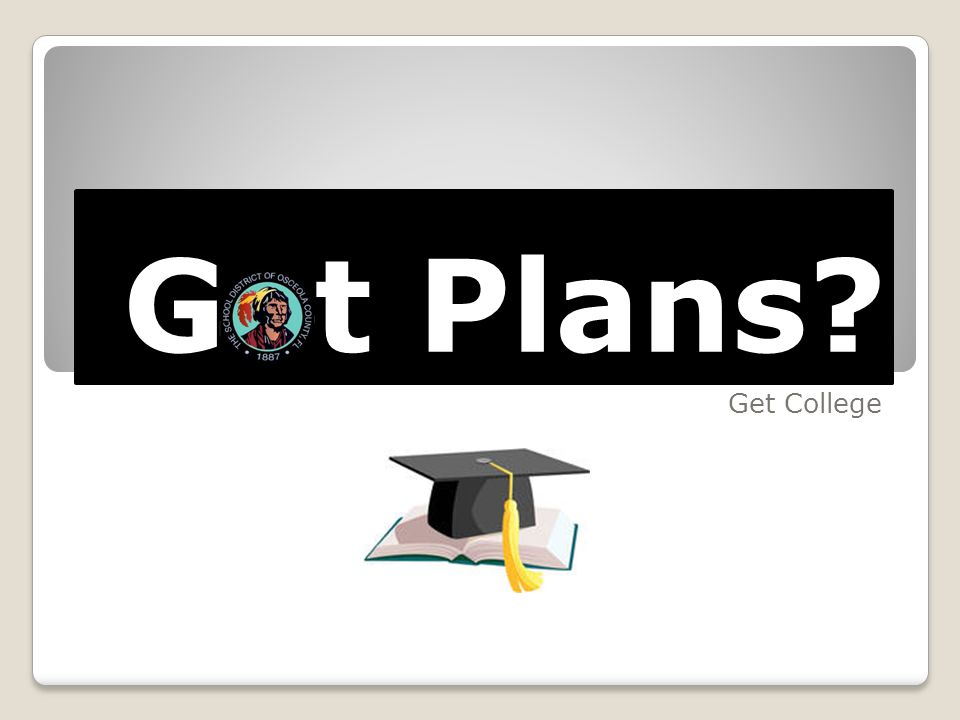 G t Plans Get College
