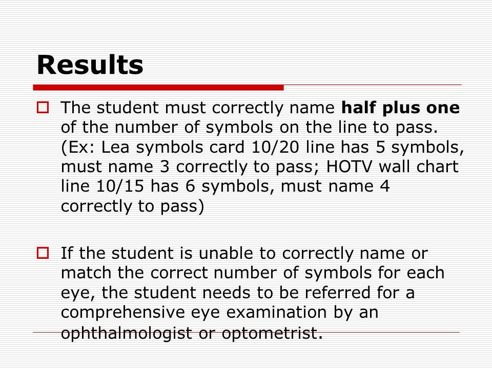 Results  The student must correctly name half plus one of the number of symbols on the line to pass.