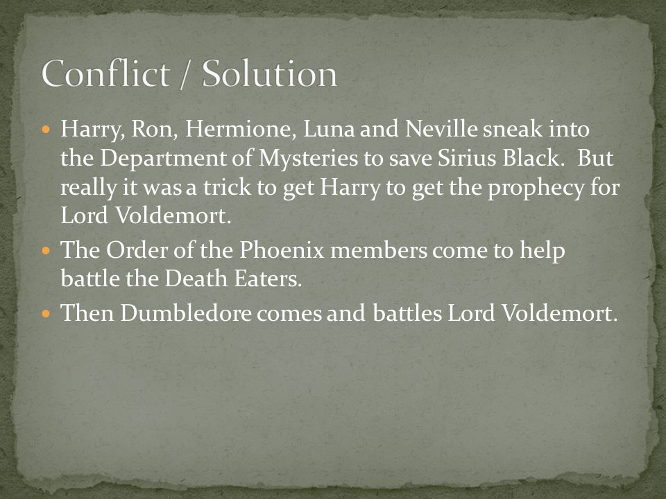 Harry, Ron, Hermione, Luna and Neville sneak into the Department of Mysteries to save Sirius Black.