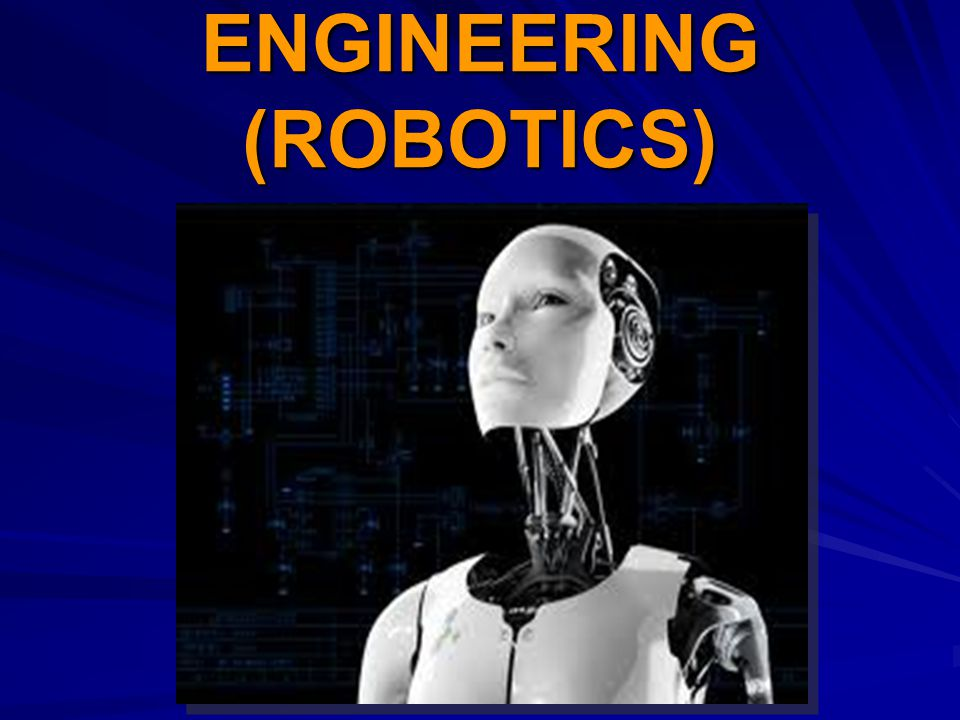 ENGINEERING (ROBOTICS)